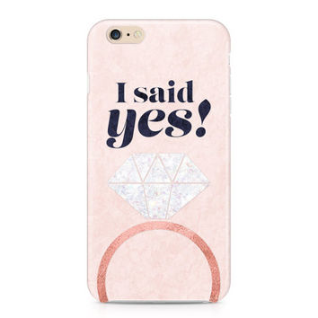 I Said Yes Phone Case - Bride Phone Case - Engaged iPhone Case - Bachelorette - iPhone - Galaxy Phone Case - Custom Phone Case