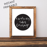 Creativity takes Courage, INSTANT PRINTABLE, Henri Matisse, wall quotes, wall art prints, printable art, black and white, simple decor