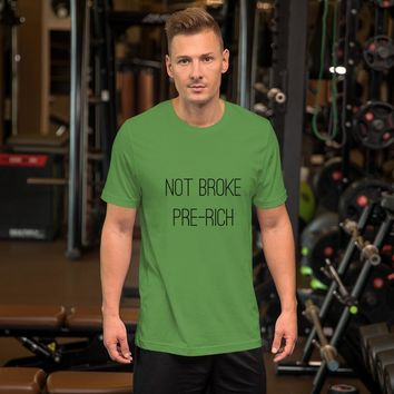 Not Broke Short-Sleeve Unisex T-Shirt