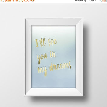 Wedding Word Art, Instant Download, Printable Art, I'll See You In My Dreams, Gold Foil, Blue Blurred Ombre, Inspirational, Typography