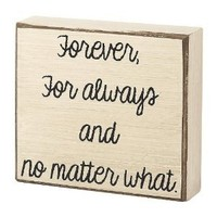 """Forever, For Always and No Matter What"" Box Sign 5-1/2-in x 5-in"