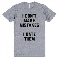 I Don't Make Mistakes I Date Them-Unisex Athletic Grey T-Shirt