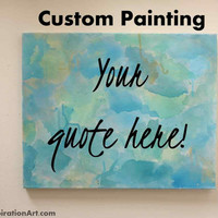 Custom Quotes 12x16 Custom Canvas Sign - Personalized Wall Hangings - One of a Kind Art Quote Love - Quotes Sayings Quote Decor - Gifts Sign
