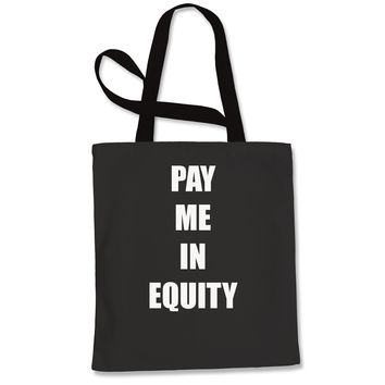 Pay Me In Equity Shopping Tote Bag