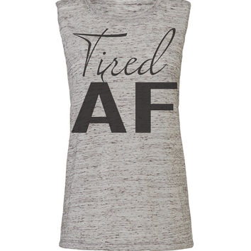tired af, workout tank, workout top, workout womens, workout clothes, gym tank, gym shirts, fitness tank, womens tank, crossfit tank