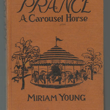 Rare 1950 Vintage Children's Book, Prance, A Carousel Horse, Sound Hardcover, New England,  Darien, Connecticut