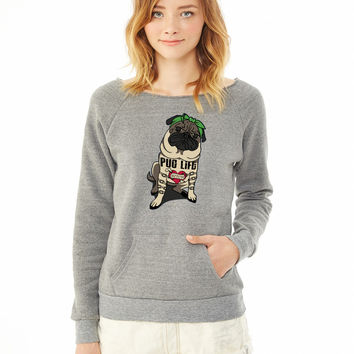 Pug Life ladies sweatshirt