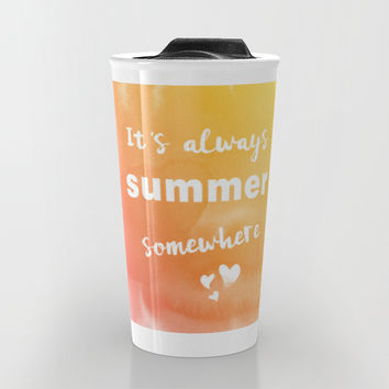Always summer Travel Mug by EDrawings38 | Society6