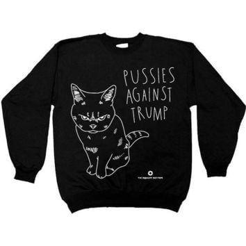 Pussies Against Trump #3 -- Unisex Sweatshirt