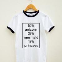 Unicorn Shirt Mermaid Shirt Princess Shirt Instagram Funny Quote Tumblr Shirt Women Tee Shirt Men Tee Shirt Ringer Shirt Short Sleeve Shirt