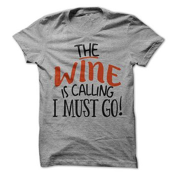 The Wine Is Calling I Must Go