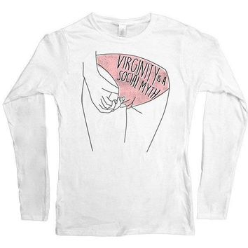 Virginity is a Social Myth -- Women's Long-Sleeve