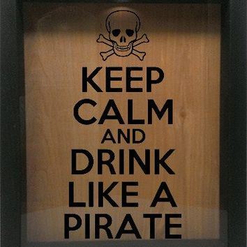 "Wooden Shadow Box Wine Cork/Bottle Cap Holder 9""x11"" - Keep Calm and Drink Like A Pirate"