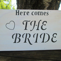Here Comes The Bride Sign, Wedding Sign, White and Black Sign, Ceremony Sign