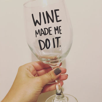 Wine Made Me Do It Large Wine Glass