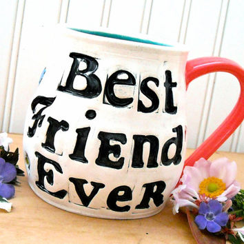 BEST Friend EVER Mug - HandMade, Painted Large Ceramic BFF, Bestie Coffee, Tea Cup - Rustic Stamped Words, Heart, Blue Bird of Happiness Mug