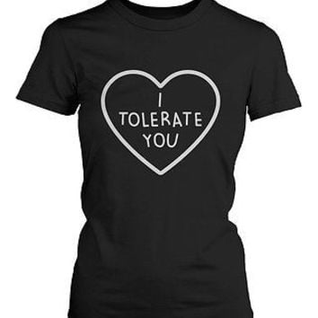 Women's Cute Graphic Tee - I Tolerate You Black Cotton T-shirt