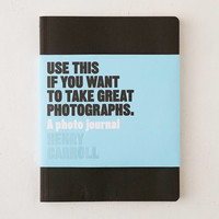 Use This If You Want To Take Great Photographs: A Photo Journal By Henry Carroll | Urban Outfitters