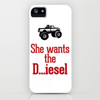 She wants the D...iesel iPhone & iPod Case by RexLambo