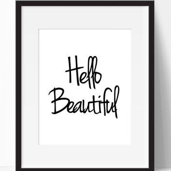 Home Decor, Hello Beautiful, Art, Wall Decor, Wall Art, Office Art, Dorm Art, Typography Art, Inspirational, Digital Print, Wall Prints