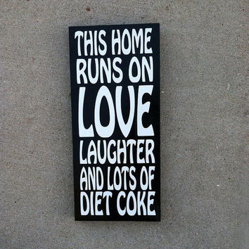 This Home Runs on Love Laughter And Diet Coke 8x12 Wood Sign