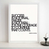 Inspirational quote typography - success is not final, failure is not fatal, it is the courage to continue that counts.WINSTON CHURCHILL