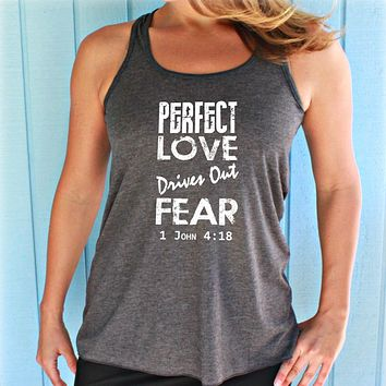 Womens Flowy Workout Tank Top. Perfect Love Drives Out Fear Bible Verse. Motivational Workout Clothing. Christian Clothing. Running Tank Top