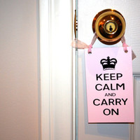 Keep Calm and Carry On Quote Door Knob Hanger/ Sign