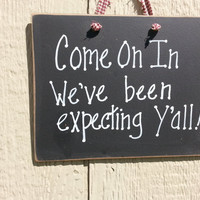 Southern welcome sign, front door, y'all country home, humor, funny