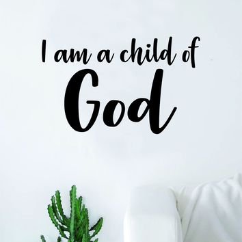 I Am A Child of God Quote Wall Decal Sticker Bedroom Home Room Art Vinyl Inspirational Motivational Teen Decor Religious Bible Verse Blessed Spiritual