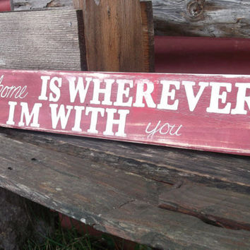 Home is wherever i'm with you sign by LodgeChic on Etsy