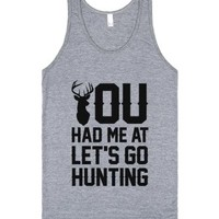 You Had Me At Let's Go Hunting-Unisex Athletic Grey Tank