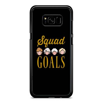 Squad Goals The Golden Girls Samsung Galaxy S8 Plus Case