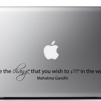 Gandhi Inspirational Quote Laptop Decal - Be the change that you wish to see in the world 9 x 1.4 inches
