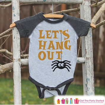 Kids Halloween Outfit - Girls or Boys Lets Hang Out Spider Shirt - Grey Raglan Tshirt or Onepiece - 1st Halloween - Funny Halloween Costume