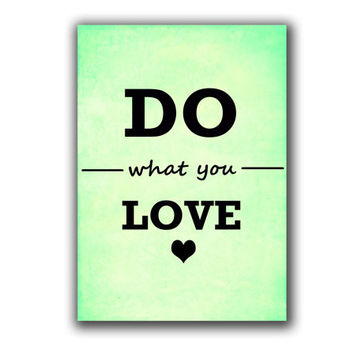 Motivational print  - Do what you love - inspirational  poster - Typographic Print - Modern art print - Motivational  quote - Digital art