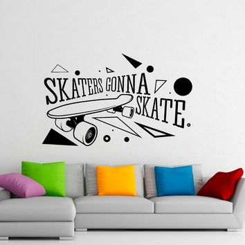 Skaters Gonna Skate Wall Emblem Decal Vinyl Stickers Extreme Sport Logo Home Interior Housewares Design Bedroom Home Wall Decor Made in US