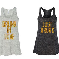 Drunk In Love Bridal Tanks - Bachelorette - Pary - Bridal Party - Tanks - Racerback Tank Top - Custom Shirts - Monogram Option - Bride