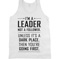 I'm a Leader, Not a Follower (Usually) (Tank)-Unisex White Tank