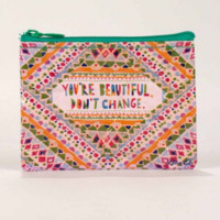 You're Beautiful, Don't Change -- Coin Purse