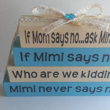 If Mom Says No Ask Mimi/Who Are We Kidding/Mimi Never Says No - Wood/Vinyl Small Stacker Blocks-Blue/Cream