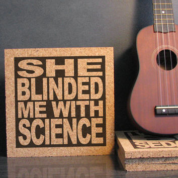 THOMAS DOLBY - She Blinded Me With Science - Cork Lyric Wall Art and Hot Pad Trivet - Dorm Room Decor - Office Decor - Cubicle Decor - Lab
