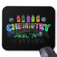 Chemistry - Can You Feel It? Mousemat