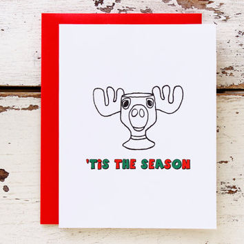 Sale - Funny Holiday Moose Mug Cards. Funny Christmas Card.  'TiS THE SEASON.  Hand Drawn Moose Card.
