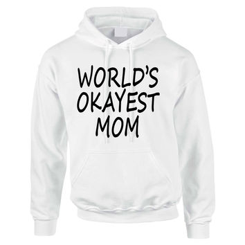 World's OKayest mom mothers day women Hoodies