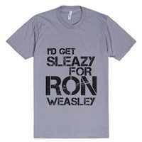 I'd Get Sleazy For Ron Weasley-Unisex Slate T-Shirt