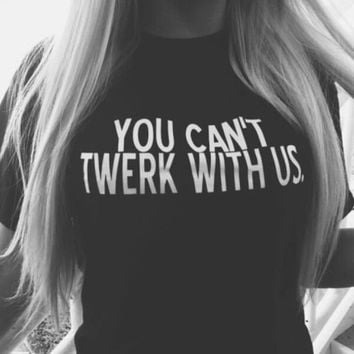 Cosy you can't twerk with us Print T-Shirts Tee for Men Women 10
