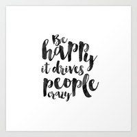 BE HAPPY SIGN, Be Happy It Drives People Crazy, Positive Quote,Motivational Quote,Quote Prints,Typog Art Print by Printable Aleks