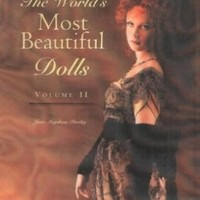 World's Most Beautiful Dolls: Volume Two