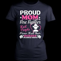 PROUD MOM OF A FIREFIGHTER